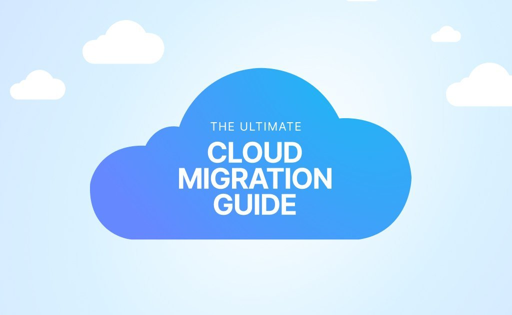The Ultimate Cloud Migration Guide